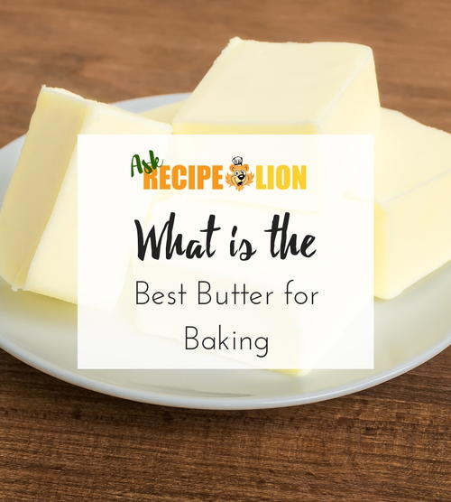 What is the Best Butter for Baking