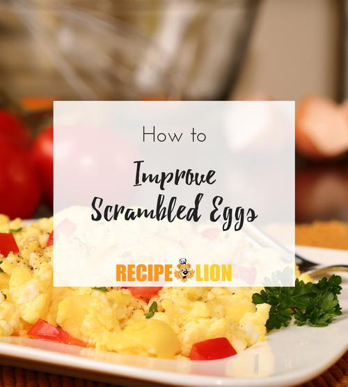 How to Improve Scrambled Eggs