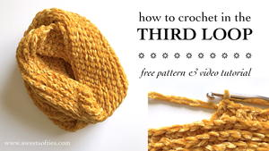 Crocheting in the 3rd Loop, A Knit-Look Technique