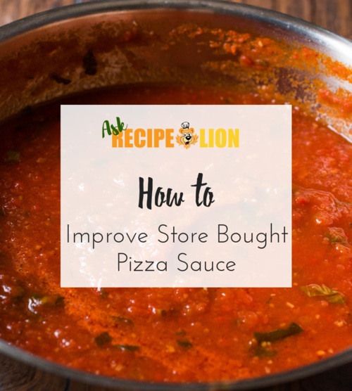 How to Improve Store Bought Pizza Sauce