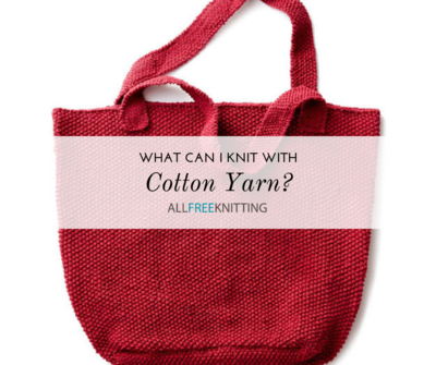 What Can I Knit With Cotton Yarn