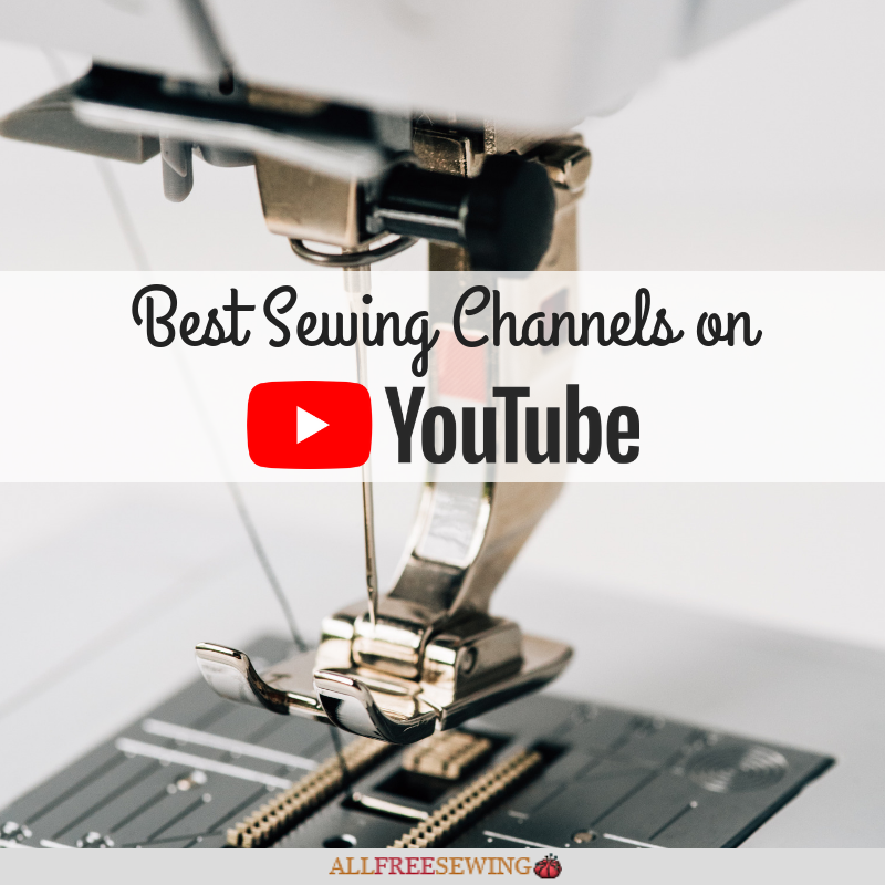 89f9ea1f47 10 Best Sewing Channels on YouTube | AllFreeSewing.com
