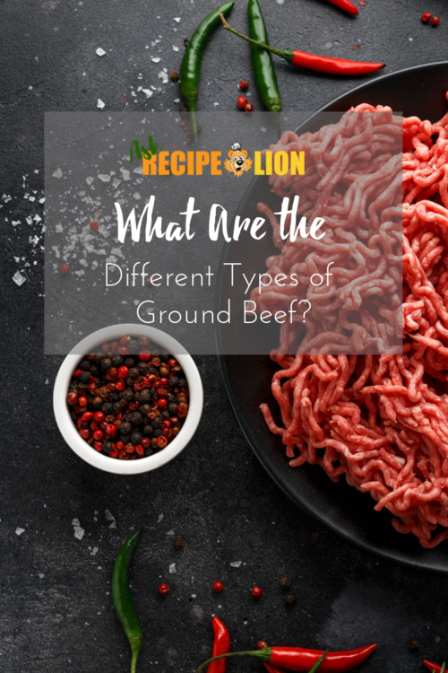 What Are the Different Types of Ground Beef