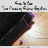 How to Sew Two Pieces of Fabric Together: 6 Essential Tips