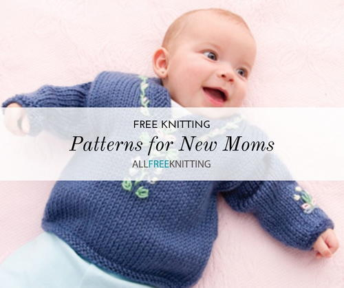 Knitting Patterns for New Moms