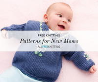 17 Knitting Patterns for New Moms