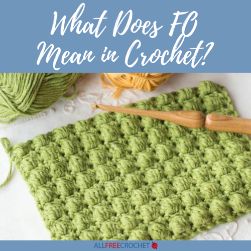 What Does FO Mean in Crochet