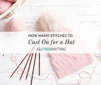How Many Stitches to Cast On for a Hat