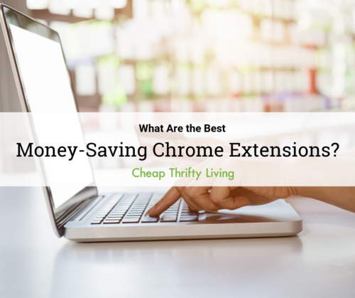 What Are the Best Money Saving Chrome Extensions