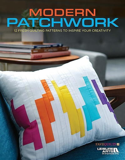 Modern Patchwork: 12 Fresh Quilting Patterns to Inspire Your Creativity