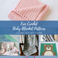 18 Free Crochet Baby Blanket Patterns Using Bulky Yarn