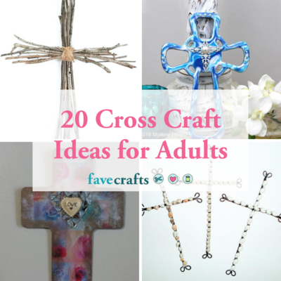 20 Cross Craft Ideas for Adults