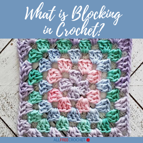 What is Blocking in Crochet