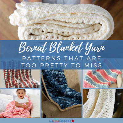 16 Bernat Blanket Yarn Patterns That Are Too Pretty to Miss