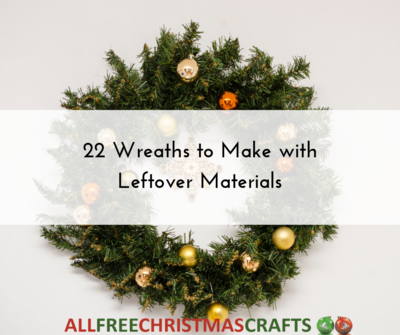 22 Wreaths to Make with Leftover Materials