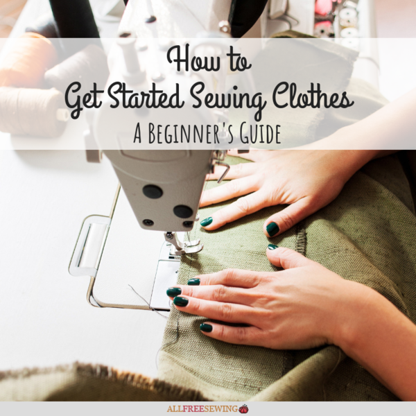 How to Get Started Sewing Clothes