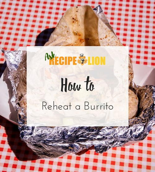 How to Reheat a Burrito