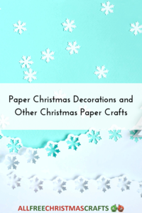 24 Paper Christmas Decorations and Other Christmas Paper Crafts