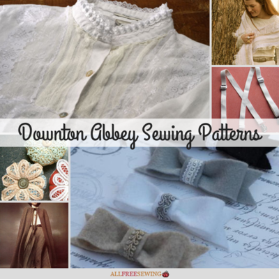 34 Downton Abbey Sewing Patterns