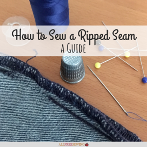 How to Sew a Ripped Seam