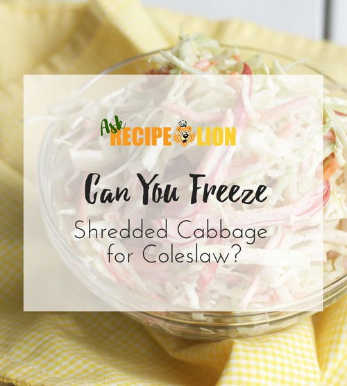 Can You Freeze Shredded Cabbage for Coleslaw Ask RecipeLion Graphic