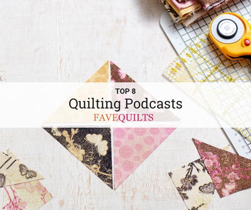 Top 8 Quilting Podcasts