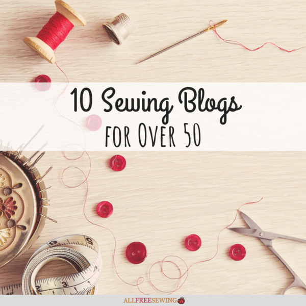 10 Sewing Blogs for Over 50
