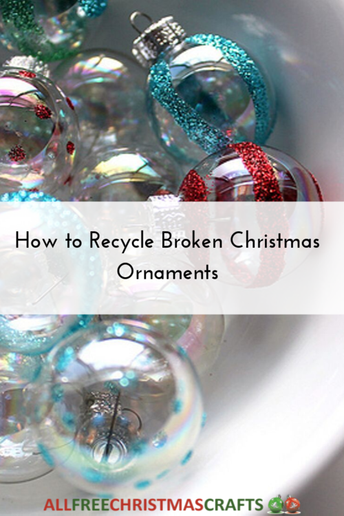 How to Recycle Broken Christmas Ornaments