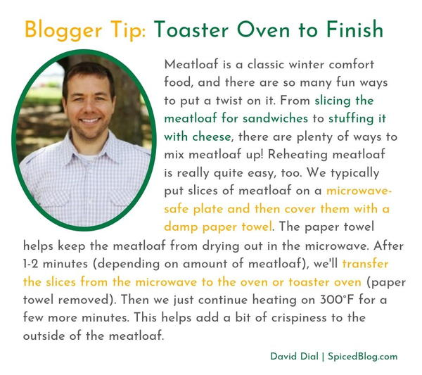 Quote on how to reheat meatloaf from food blogger David Dial