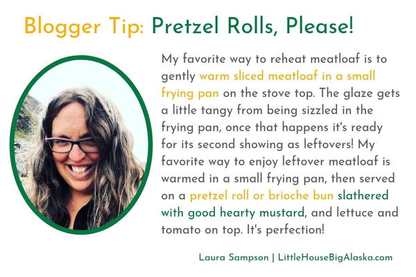 Quote on how to reheat meatloaf from food blogger Laura Sampson