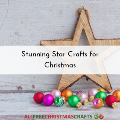 Stunning Star Crafts for Christmas