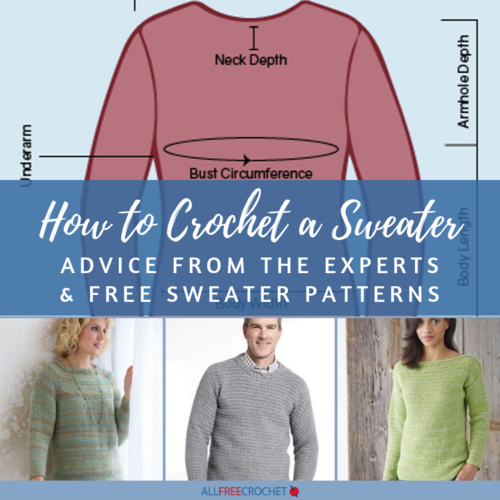 How to Crochet a Sweater Advice from the Experts