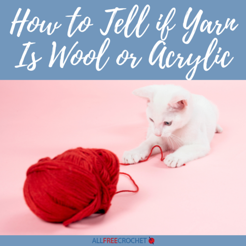 How to Tell if Yarn Is Wool or Acrylic