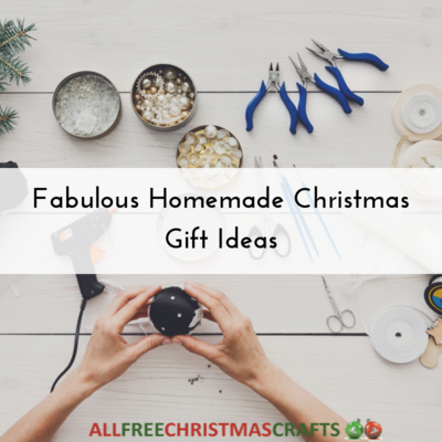 Fabulous Homemade Christmas Gift Ideas