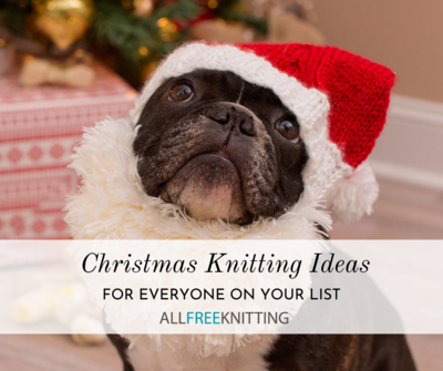 Christmas Knitting Ideas for Everyone On Your List