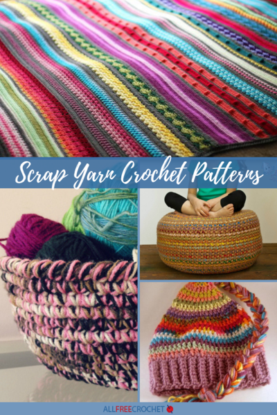22 Scrap Yarn Crochet Patterns
