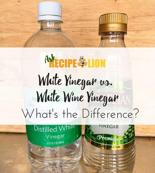 Is White Vinegar the Same as White Wine Vinegar