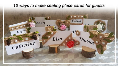 10 WAYS to make fast, easy and beautiful seating place cards for guests