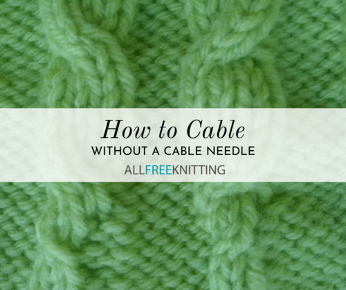 Cabling Without a Cable Needle