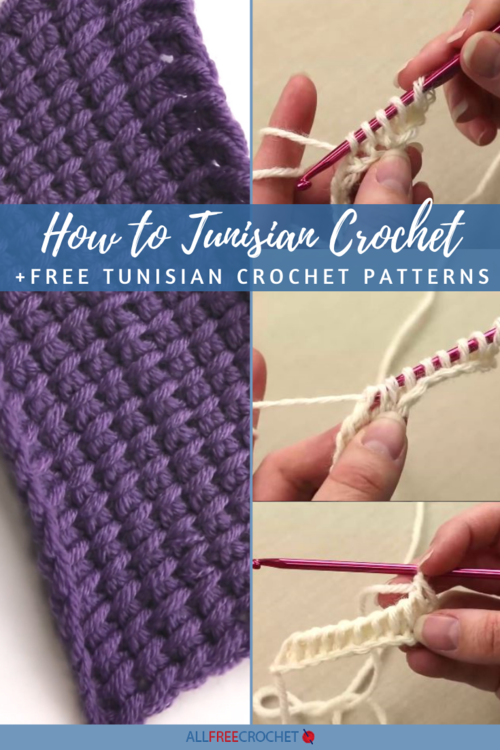 How to Tunisian Crochet and 28 Tunisian Crochet Patterns