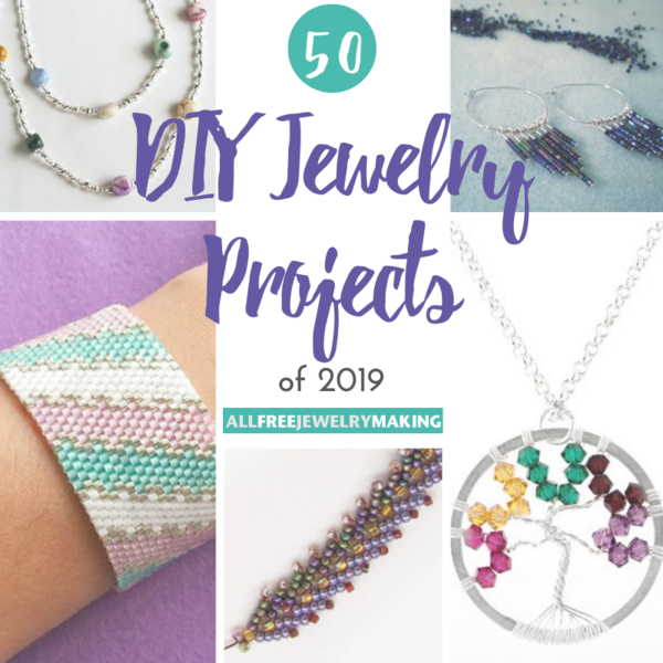Top 50 DIY Jewelry Projects of 2019
