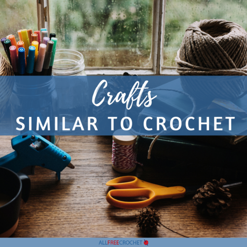 10 Crafts Similar to Crochet