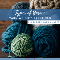 Types of Yarn + Yarn Weights Explained