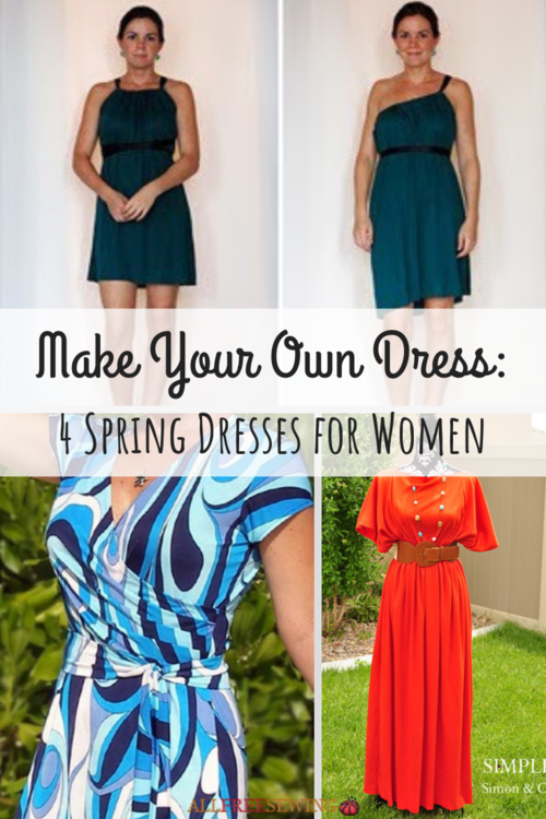Make Your Own Dress 4 Spring Dresses for Women