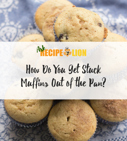 How Do You Get Stuck Muffins Out of the Pan