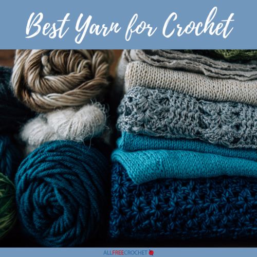 Best Yarn for Crochet