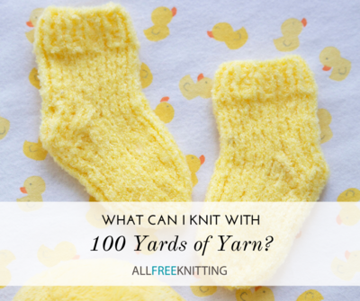 What Can I Knit With 100 Yards of Yarn