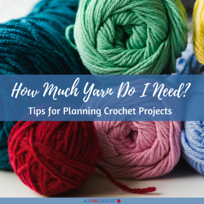 How Much Yarn Do I Need?