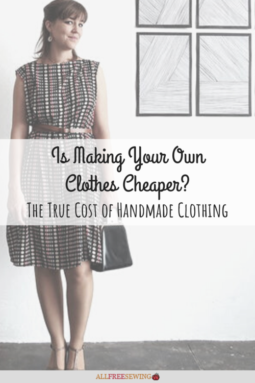 Is Making Your Own Clothes Cheaper