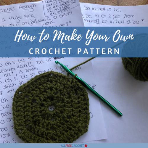 How to Make Your Own Crochet Pattern